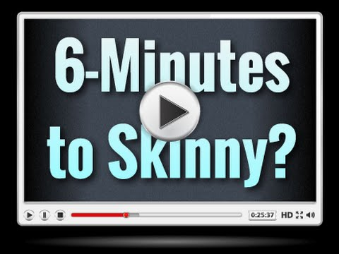 6 Minutes to Skinny video